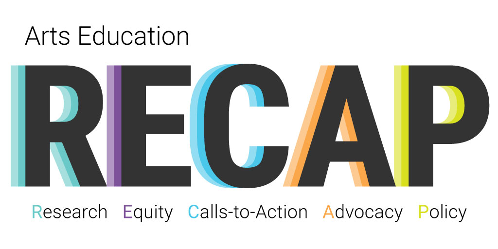 Arts Education RECAP