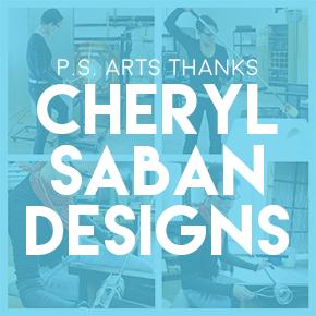 P.S. ARTS thanks Dr. Cheryl Saban for her charitable giving