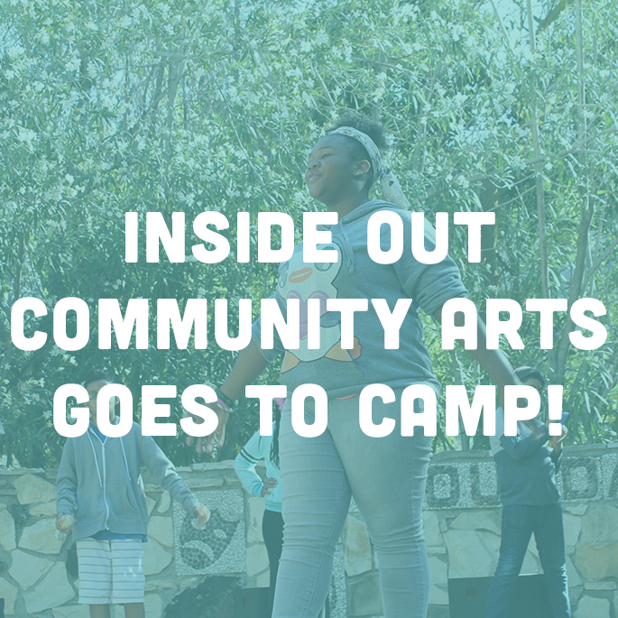 P.S. Arts Inside Out Community Arts Goes Camping!